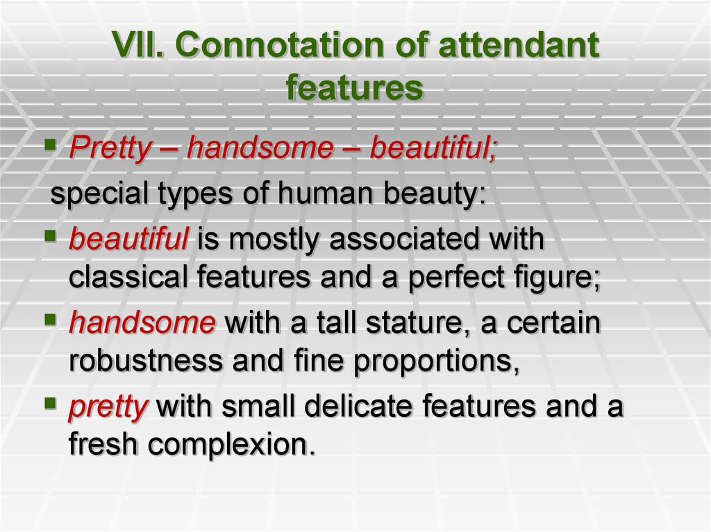 VII. Connotation of attendant features
