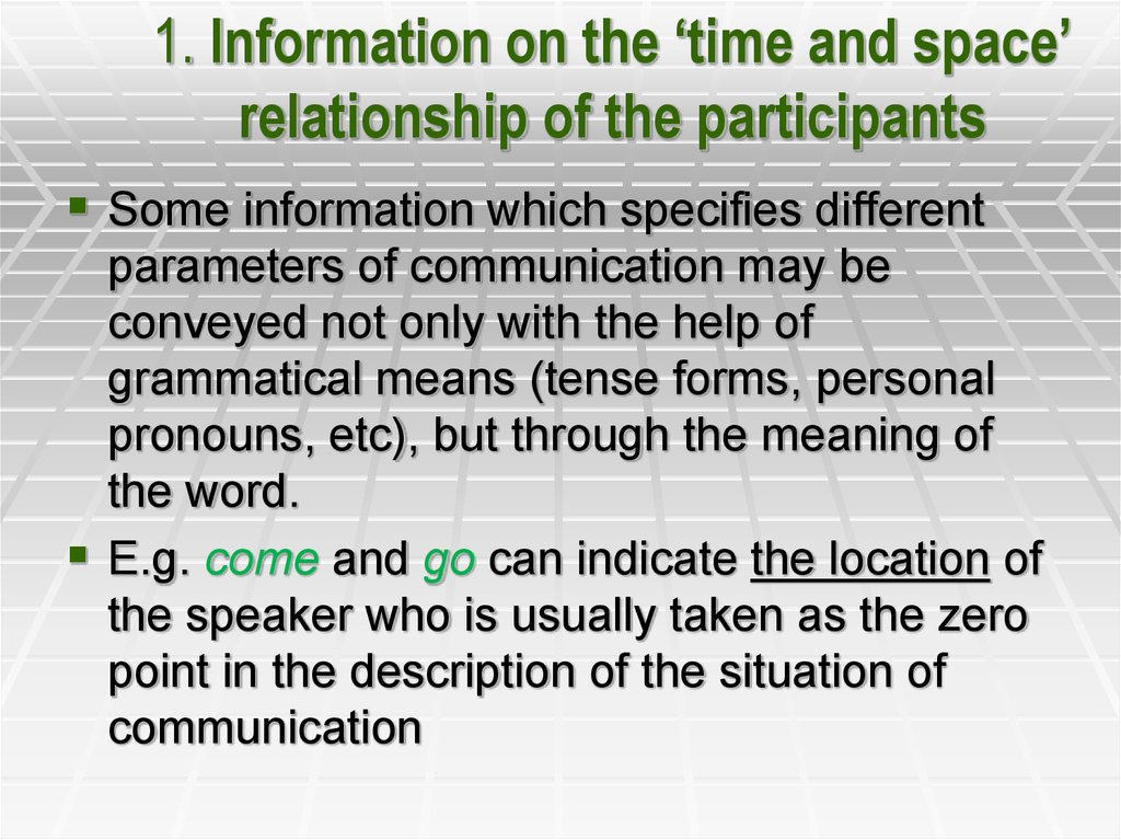 1. Information on the 'time and space' relationship of the participants