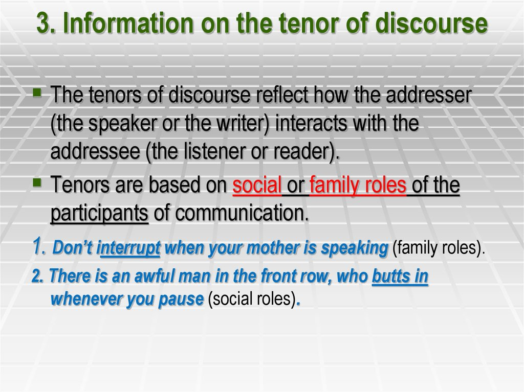 3. Information on the tenor of discourse