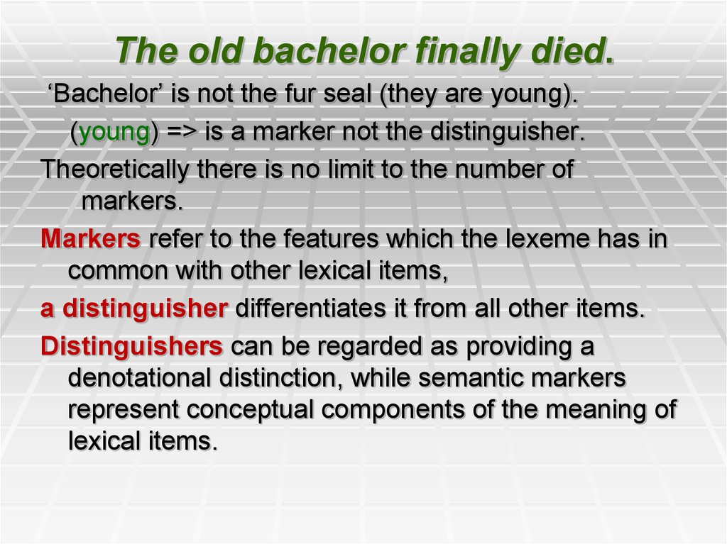 The old bachelor finally died.