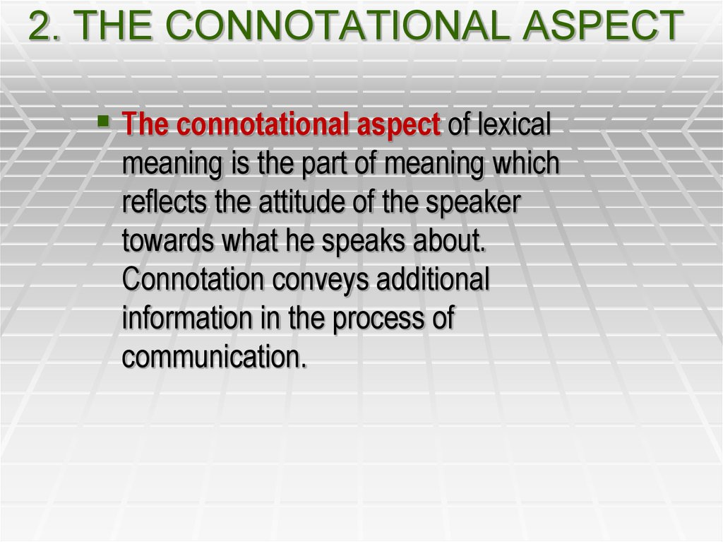 2. THE CONNOTATIONAL ASPECT