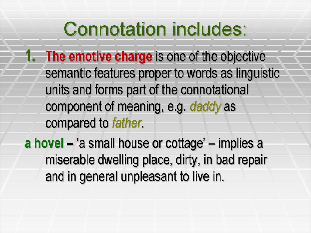 Connotation includes: