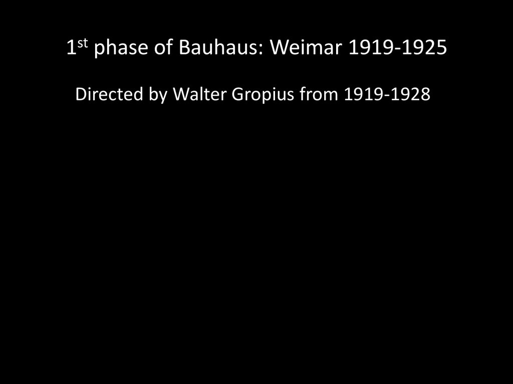 1st phase of Bauhaus: Weimar 1919-1925