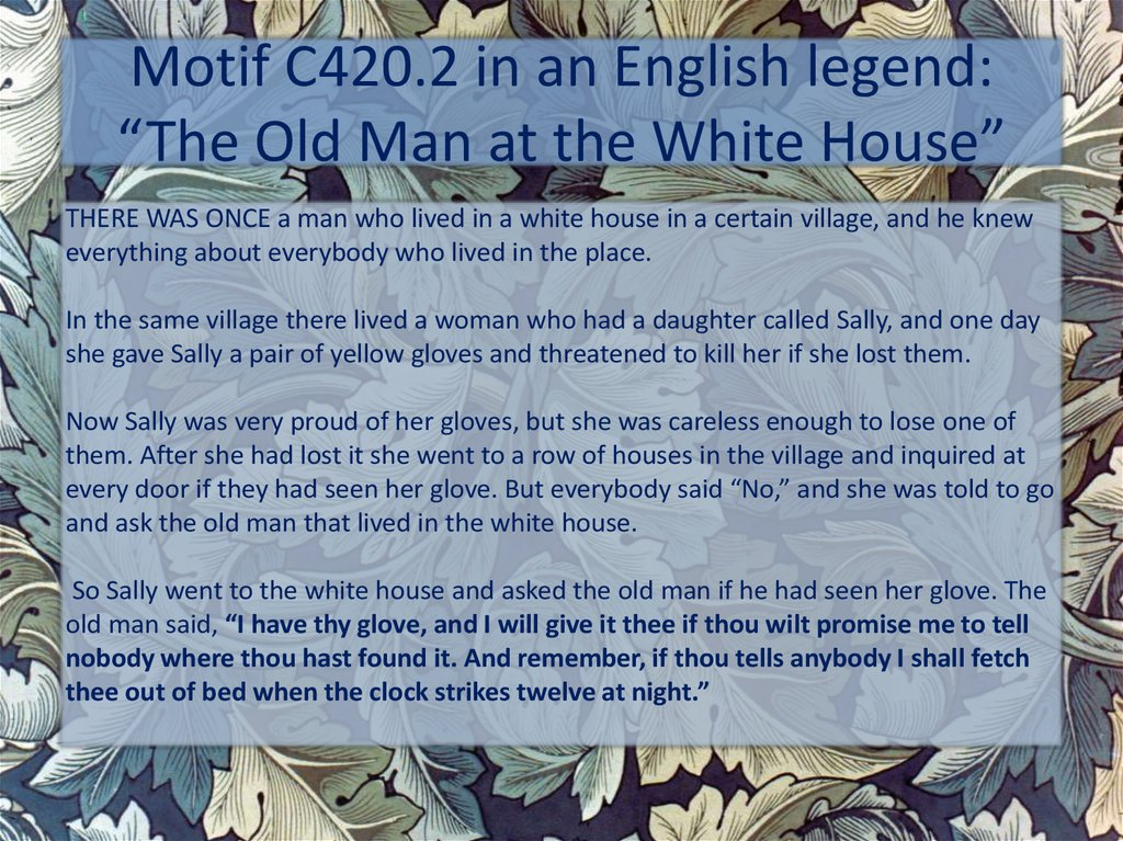 "Motif C420.2 in an English legend: ""The Old Man at the White House"""