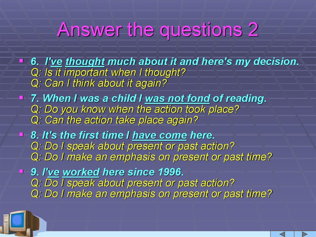 Answer the questions 1