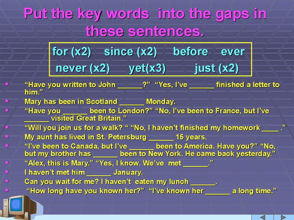 Put the key words into the gaps in these sentences.