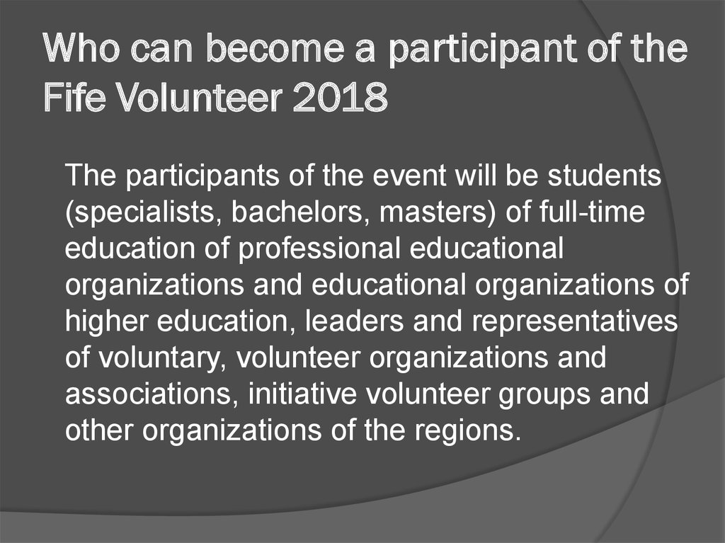 Who can become a participant of the Fife Volunteer 2018