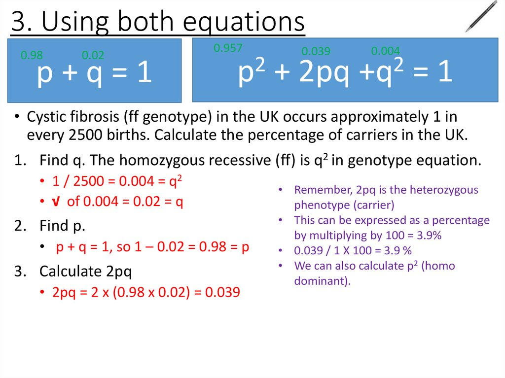 3. Using both equations