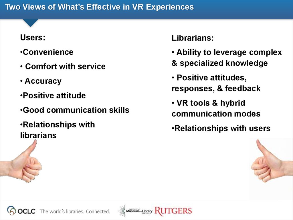 Two Views of What's Effective in VR Experiences