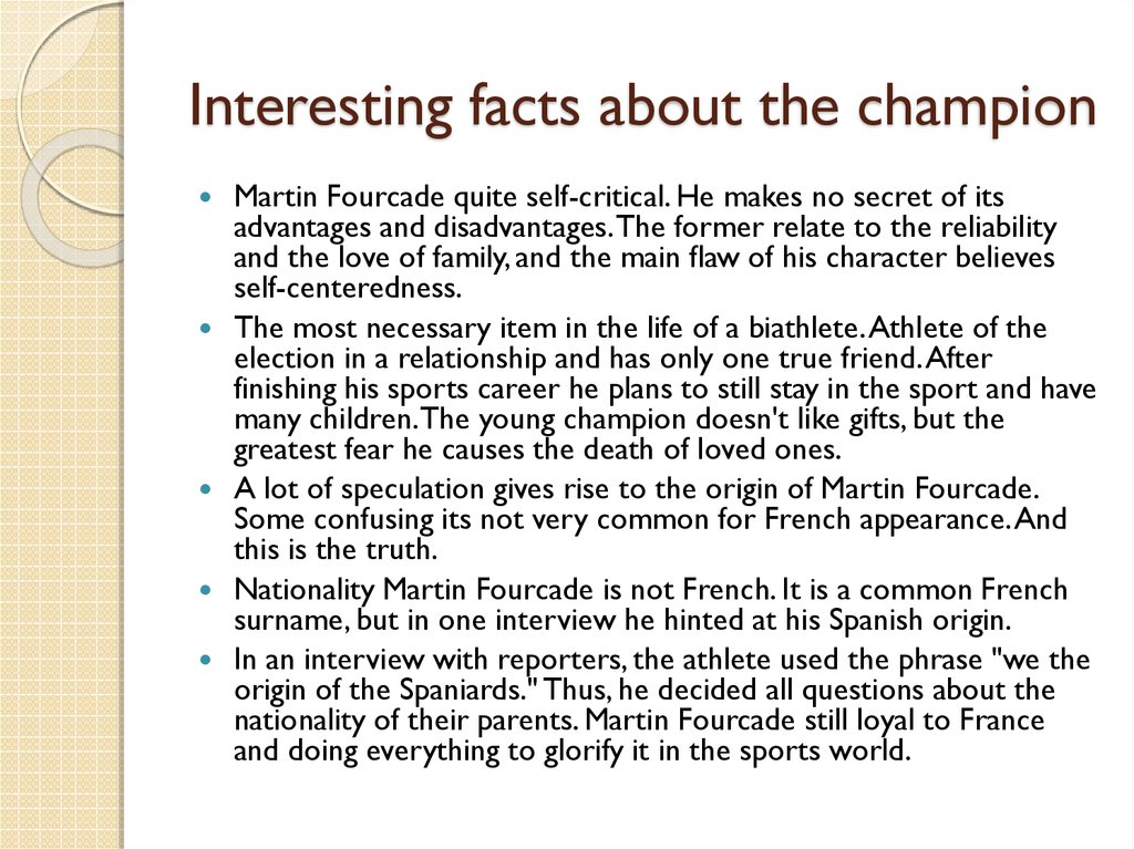 Interesting facts about the champion