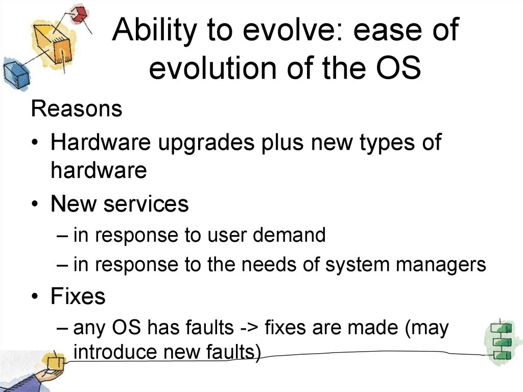 Ability to evolve: ease of evolution of the OS
