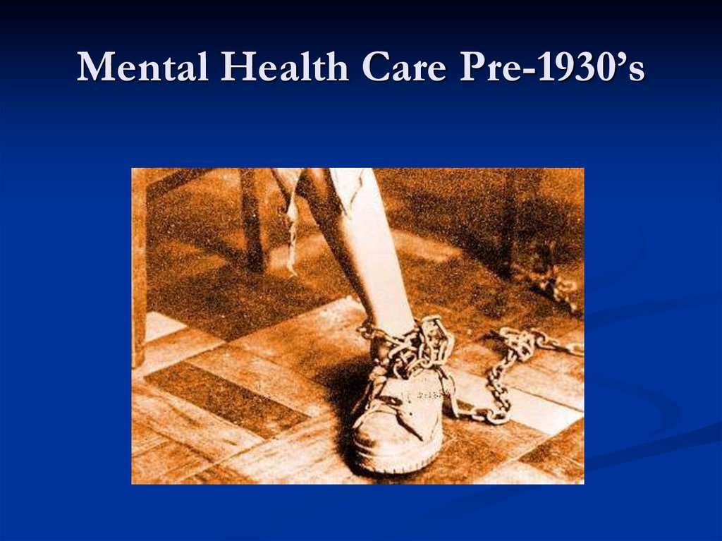 Mental Health Care Pre-1930's