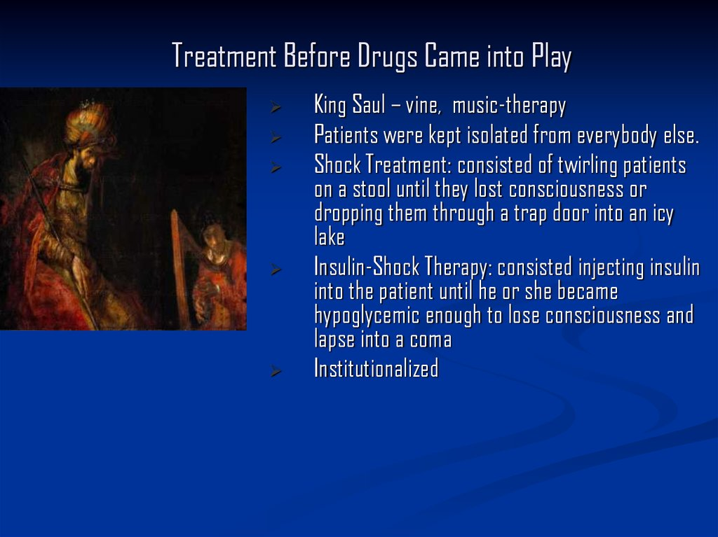Treatment Before Drugs Came into Play