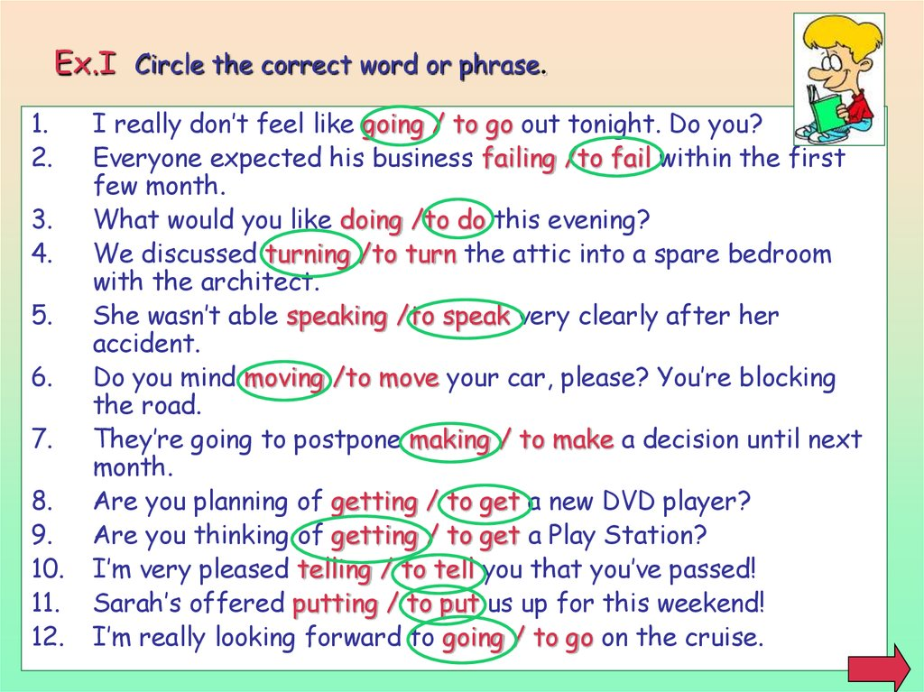 Ex.I Circle the correct word or phrase.