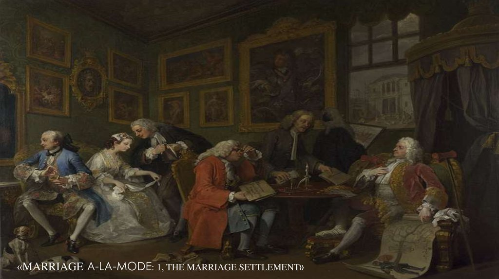«Marriage A-la-Mode: 1, The Marriage Settlement»