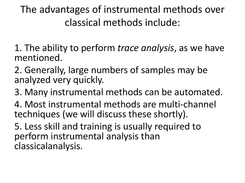 The advantages of instrumental methods over classical methods include: