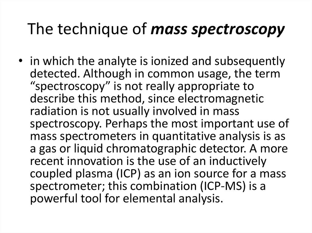 The technique of mass spectroscopy