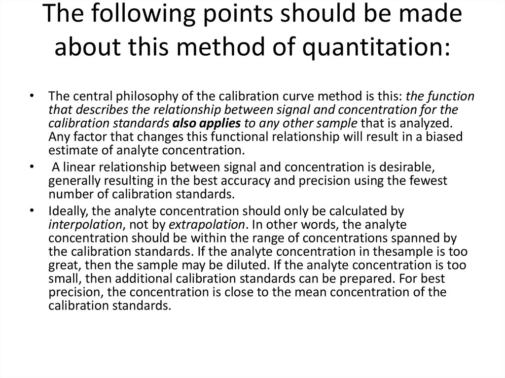 The following points should be made about this method of quantitation: