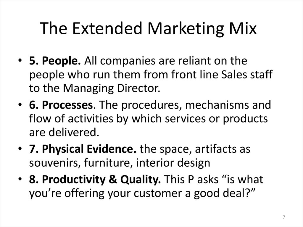 elements of the extended marketing mix marketing essay Elements of the marketing mix-7p's essay sample in this p6-m3 i have been asked to describe the 7p's (product, price, place, promotion, people, processes and physical evidence) about a new product or service launched by a selected company (apple.