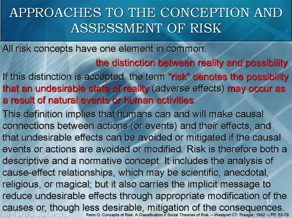 the theories of risk protective Risk perception refers to people's subjective judgments about the likelihood of negative occurrences such as injury, illness, disease, and death risk perception is important in health and risk communication because it determines which hazards people care about and how they deal with them.