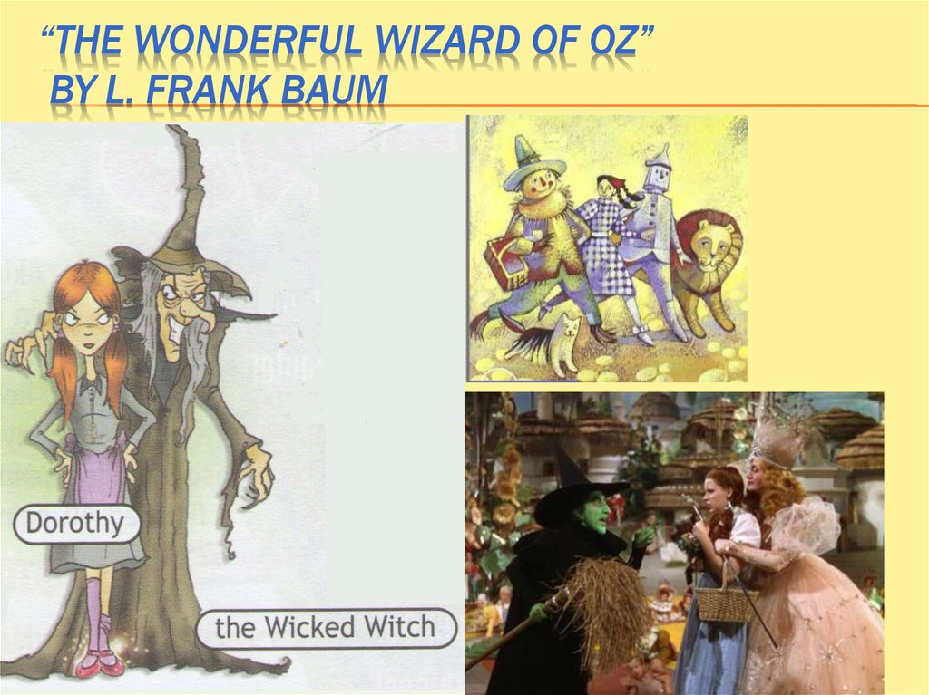 """The Wonderful Wizard of Oz"" by L. Frank Baum"
