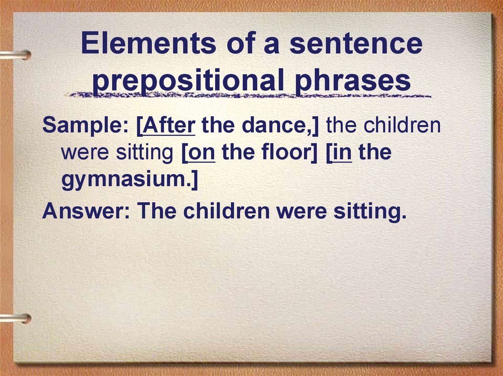Elements of a sentence prepositional phrases