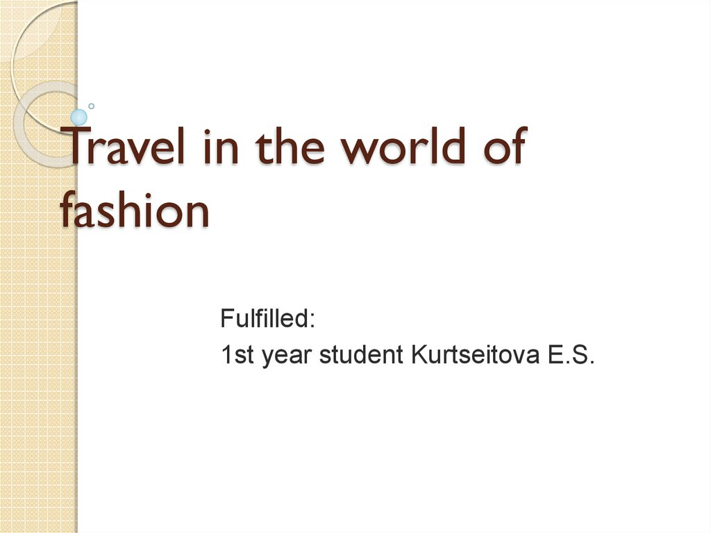 Travel in the world of fashion