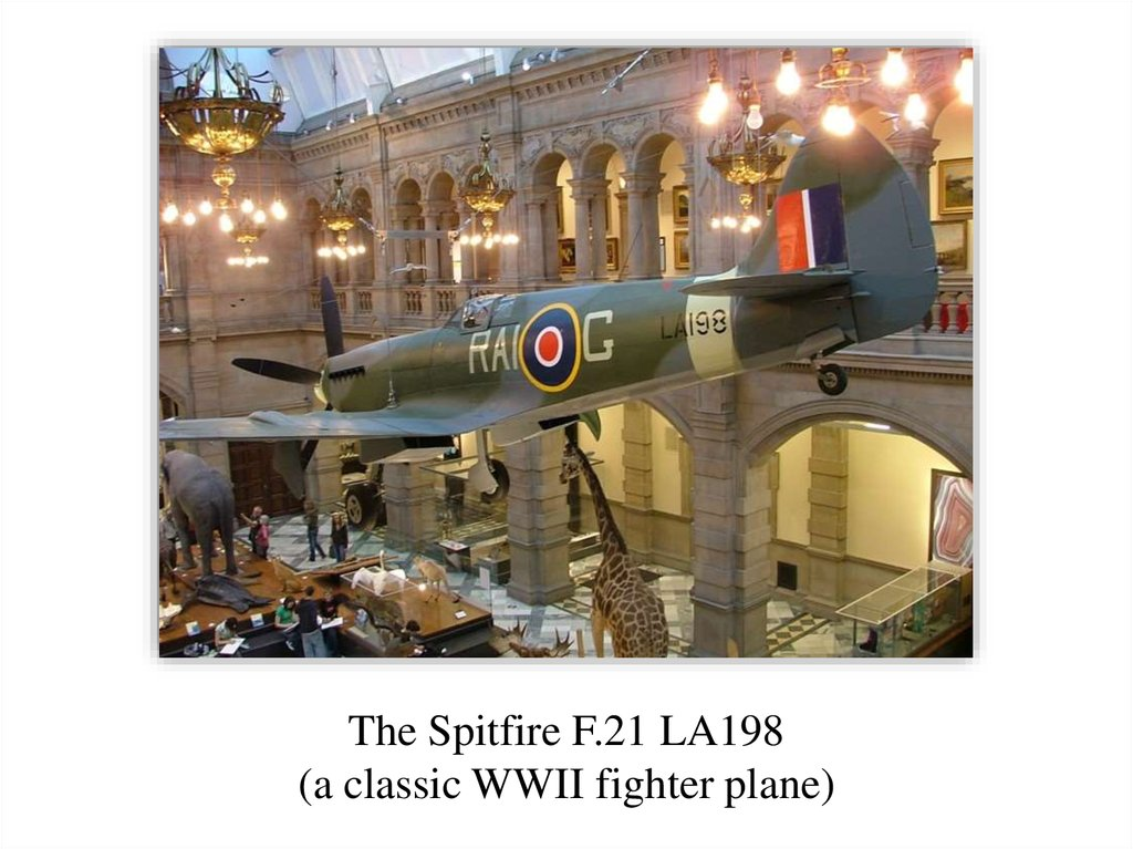 The Spitfire F.21 LA198 (a classic WWII fighter plane)