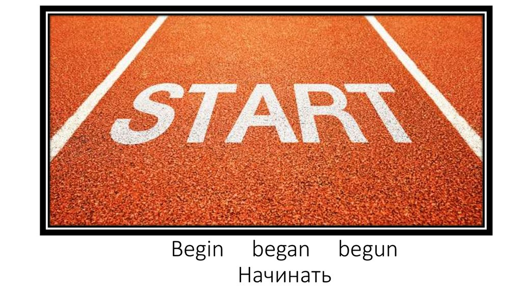 begin begun began