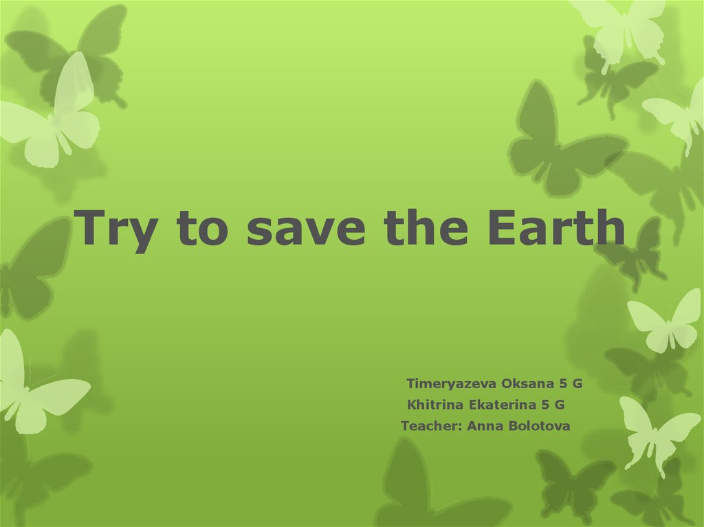 Try to save the Earth