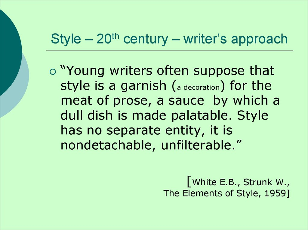 Style – 20th century – writer's approach