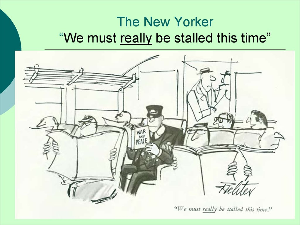 "The New Yorker ""We must really be stalled this time"""