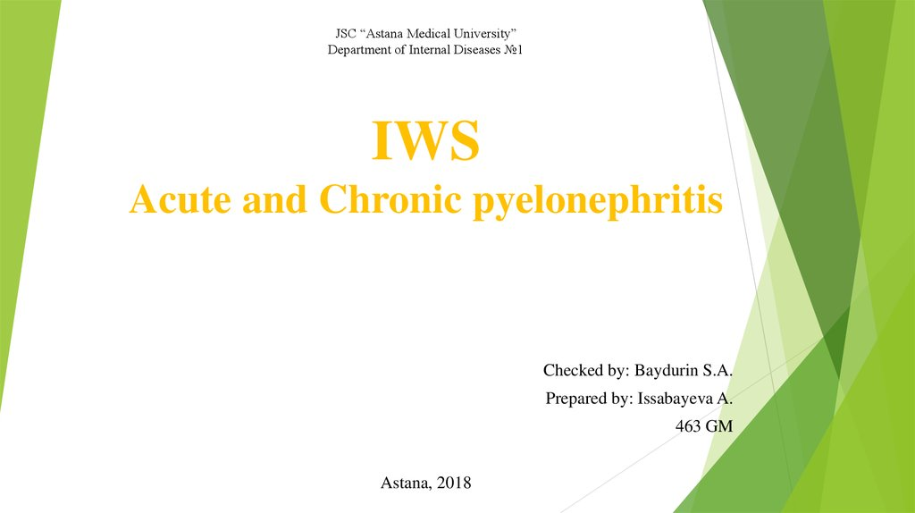 "JSC ""Astana Medical University"" Department of Internal Diseases №1 IWS Acute and Chronic pyelonephritis"