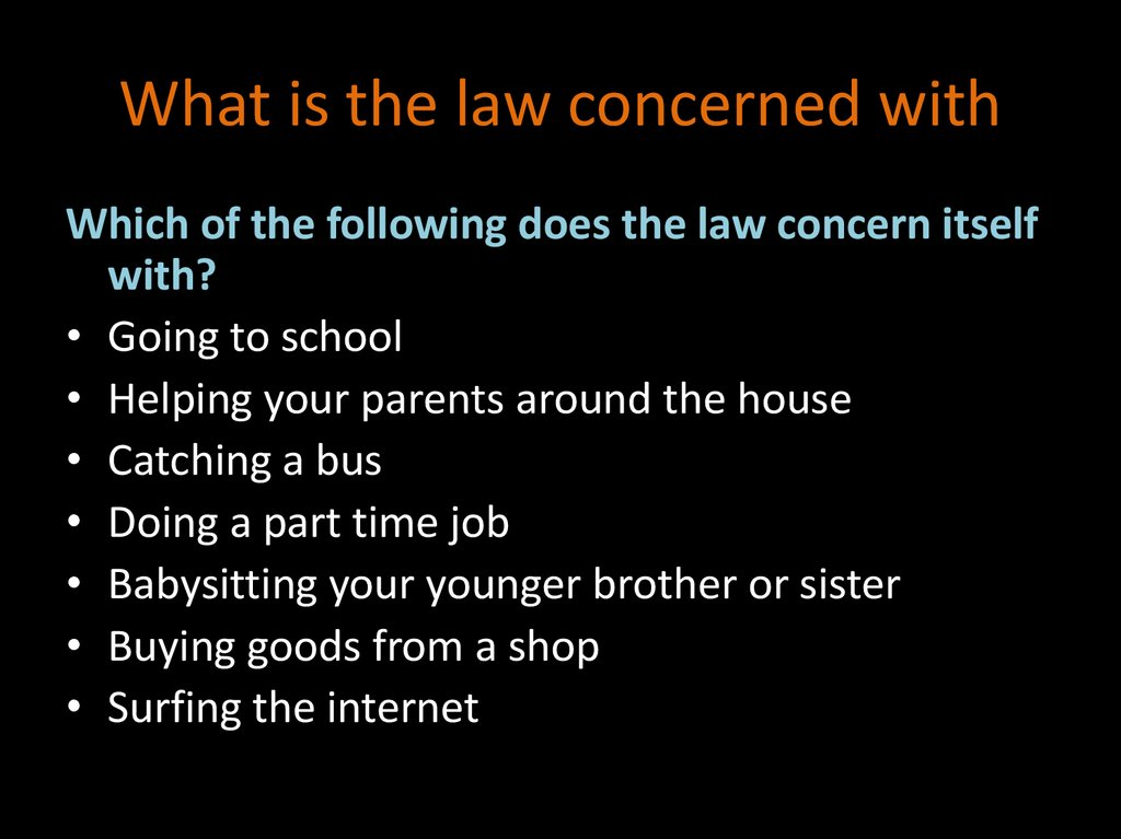 What is the law concerned with