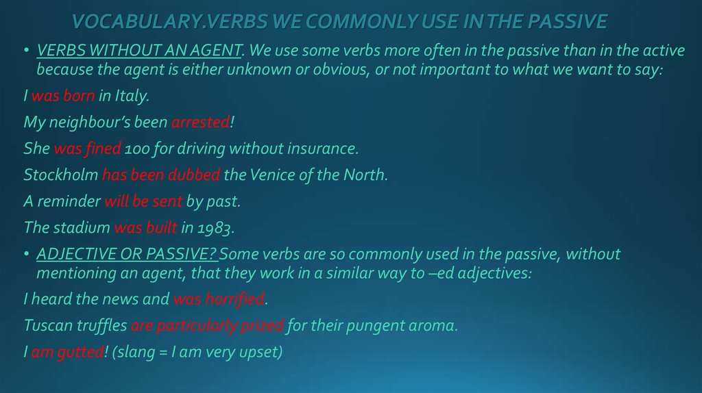 VOCABULARY.VERBS WE COMMONLY USE IN THE PASSIVE