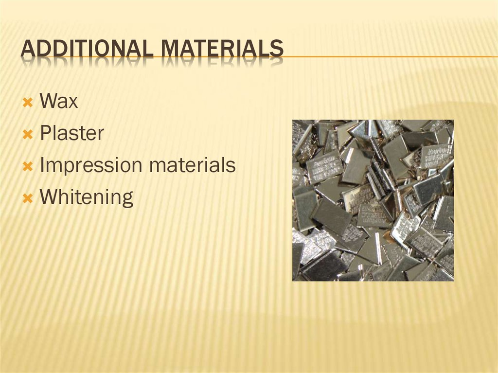 Main and additional materials in prosthetic dentistry