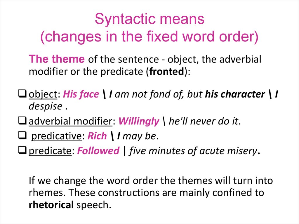Syntactic means (changes in the fixed word order)
