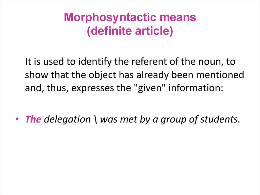 Morphosyntactic means (definite article)