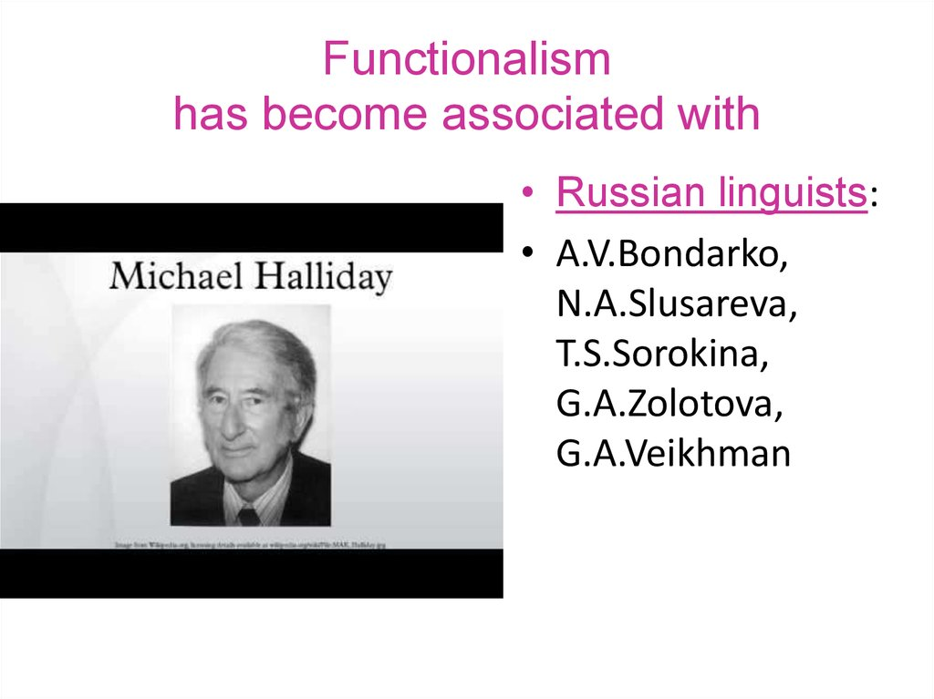 Functionalism has become associated with