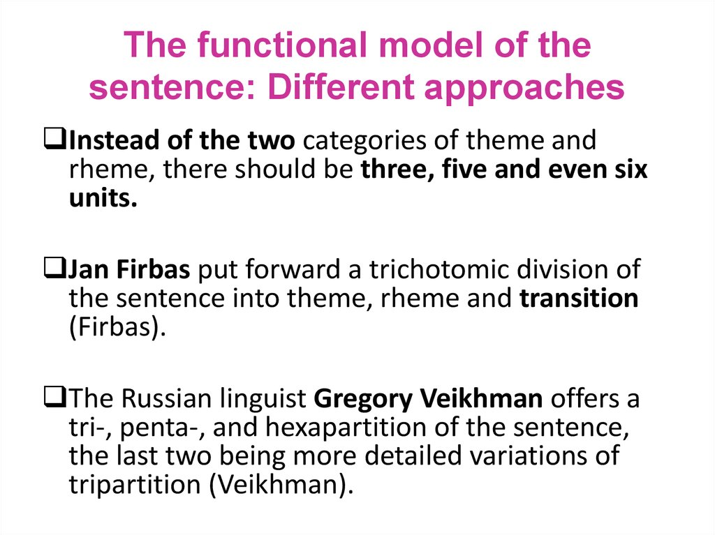 The functional model of the sentence: Different approaches