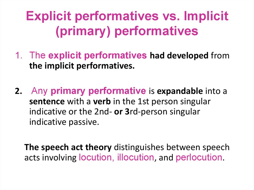 Explicit performatives vs. Implicit (primary) performatives
