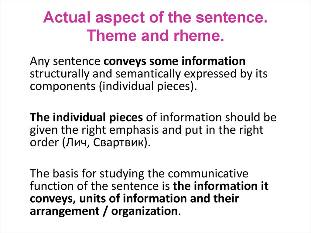 Actual aspect of the sentence. Theme and rheme.