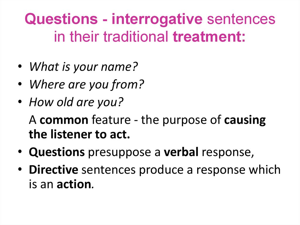 Questions - interrogative sentences in their traditional treatment: