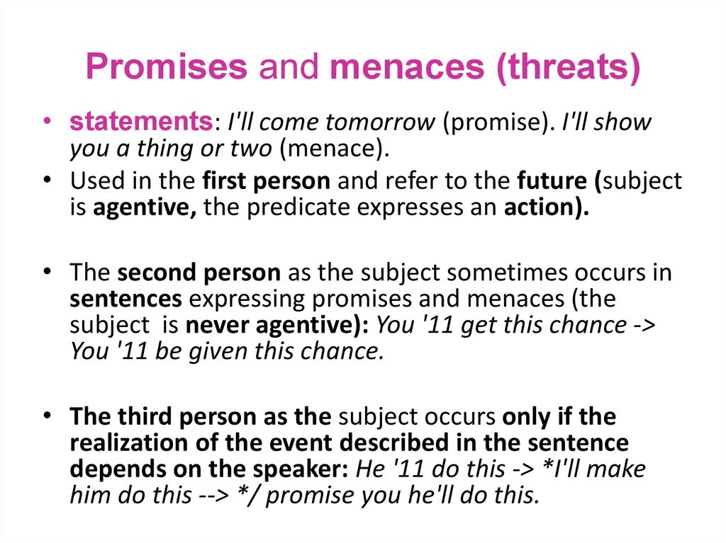 Promises and menaces (threats)