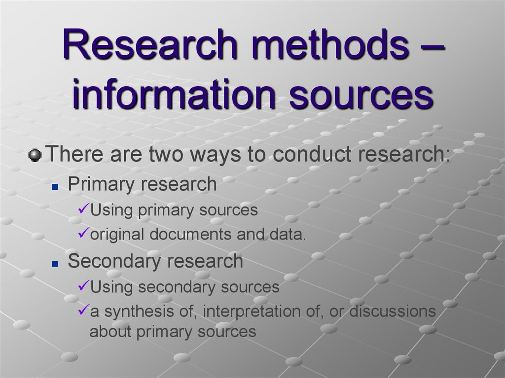 Research methods – information sources