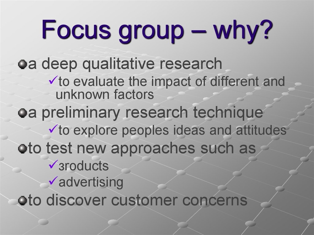 Focus group – why?