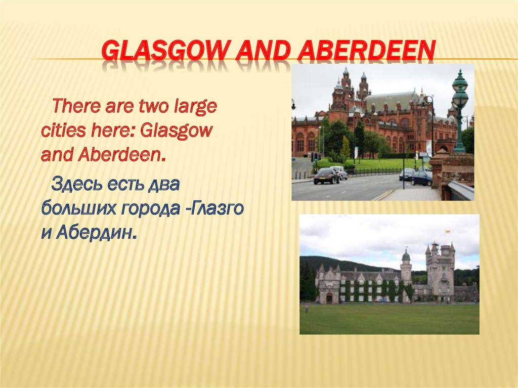 Glasgow and Aberdeen
