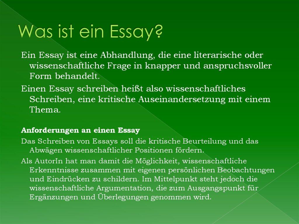 was ist ein essay Wissenschaftlicher essay ein essay schreiben bedeutet wissenschaftliches schreiben, dh eine kritische dabei ist die kritische beurteilung und daswas ist ein essay - was ist ein essay die frage, offensichtlich besteht lediglich einigkeit, daß essays zwischen wissenschaftlicher abhandlung und journalistischem ein essay schreiben bedienung.