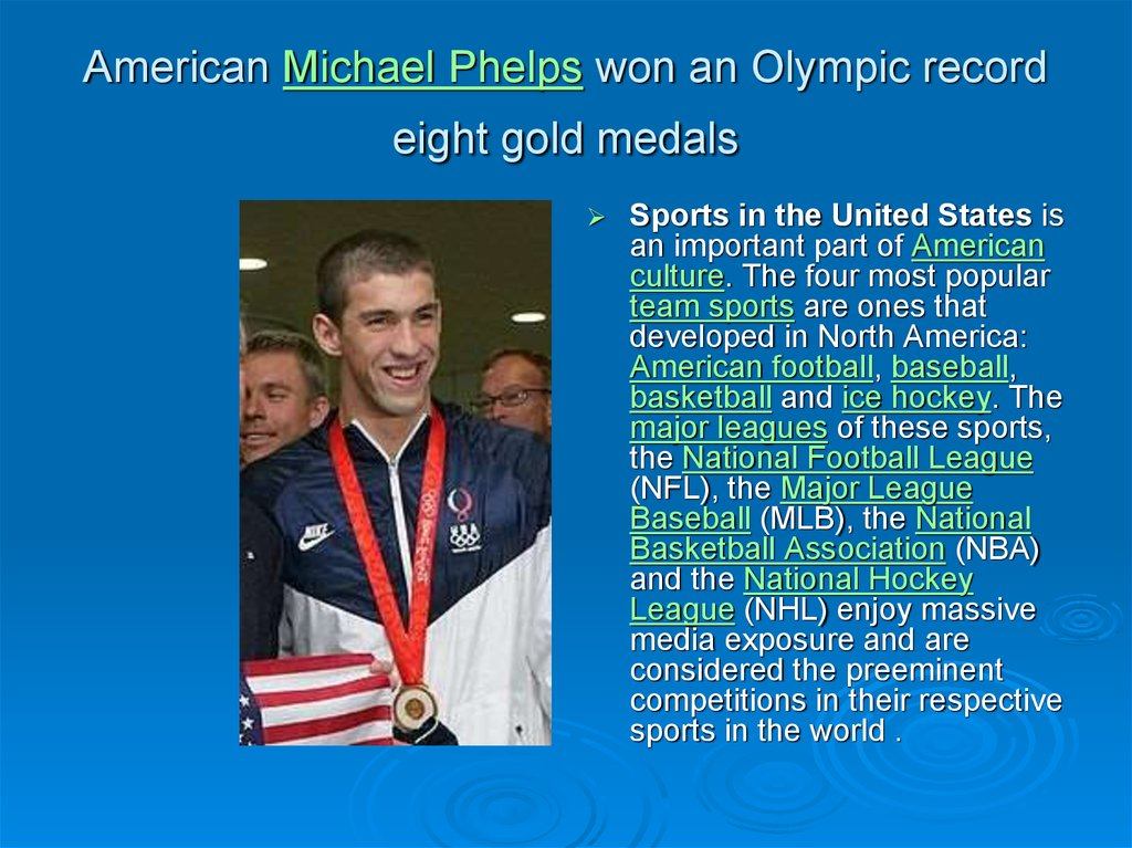 American Michael Phelps won an Olympic record eight gold medals