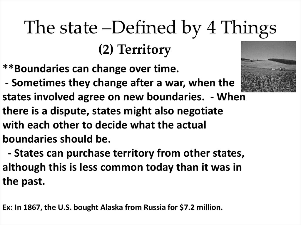 The state –Defined by 4 Things